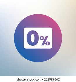 Zero percent sign icon. Zero credit symbol. Best offer. Icon on blurred background. Vector
