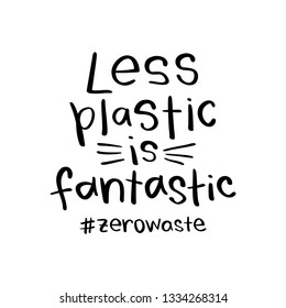Zero waste concept with less plastic is fantastic text / Vector illustration design for prints, posters, stickers, badges, banners etc