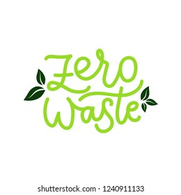 Zero waste hand drawn lettering sign with green leaves. Vector illustration