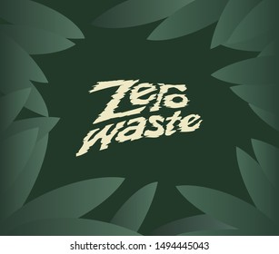 Zero waste lettering design concept. Motivation phrase for eco frendly lifestyle. Vector illustration in cartoon style.