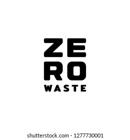 Zero Waste logo design template. Vector typography icon label. Eco friendly illustration of  Refuse Reduce Reuse Recycle Rot. No Plastic and Go Green concept