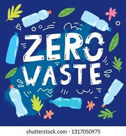 Zero waste, motivation ecological lettering poster banner illustration. No plastic concept with plastic bottles and trash