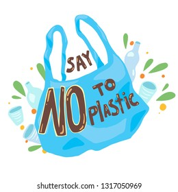 Zero waste no plastic concept illustration with plastic bag and hand lettering. Ecological motivation plastic free