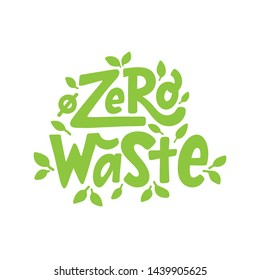 Zero waste text hand lettering sign. Ecology concept, recycle, reuse, reduce vegan lifestyle. Vector handwritten illustration. Design to print on bag