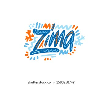 Zima - Winter in Czech. Hand Lettering word. Handwritten modern brush typography sign. Greetings for icon, logo, badge, cards, poster, banner, tag. Colorful Vector illustration