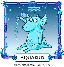 Zodiac sign Aquarius. Fantastic animation animal. A background - the star sky, a decorative frame. Vector illustration.