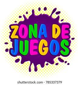 Zona de juegos, Games Zone spanish text, vector sign illustration.