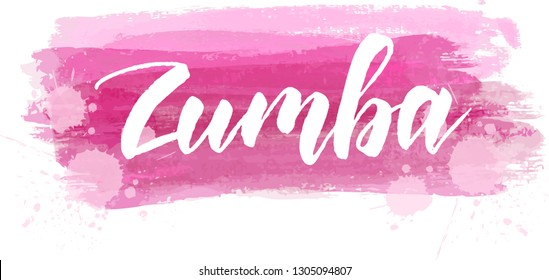 Zumba - handwritten modern calligraphy text on pink watercolor paint brushed background.