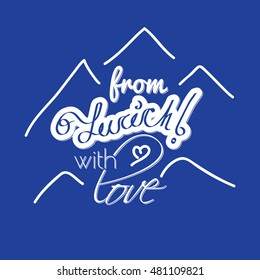 from Zurich with love, symbol of city with mountains for logotype or banner elements