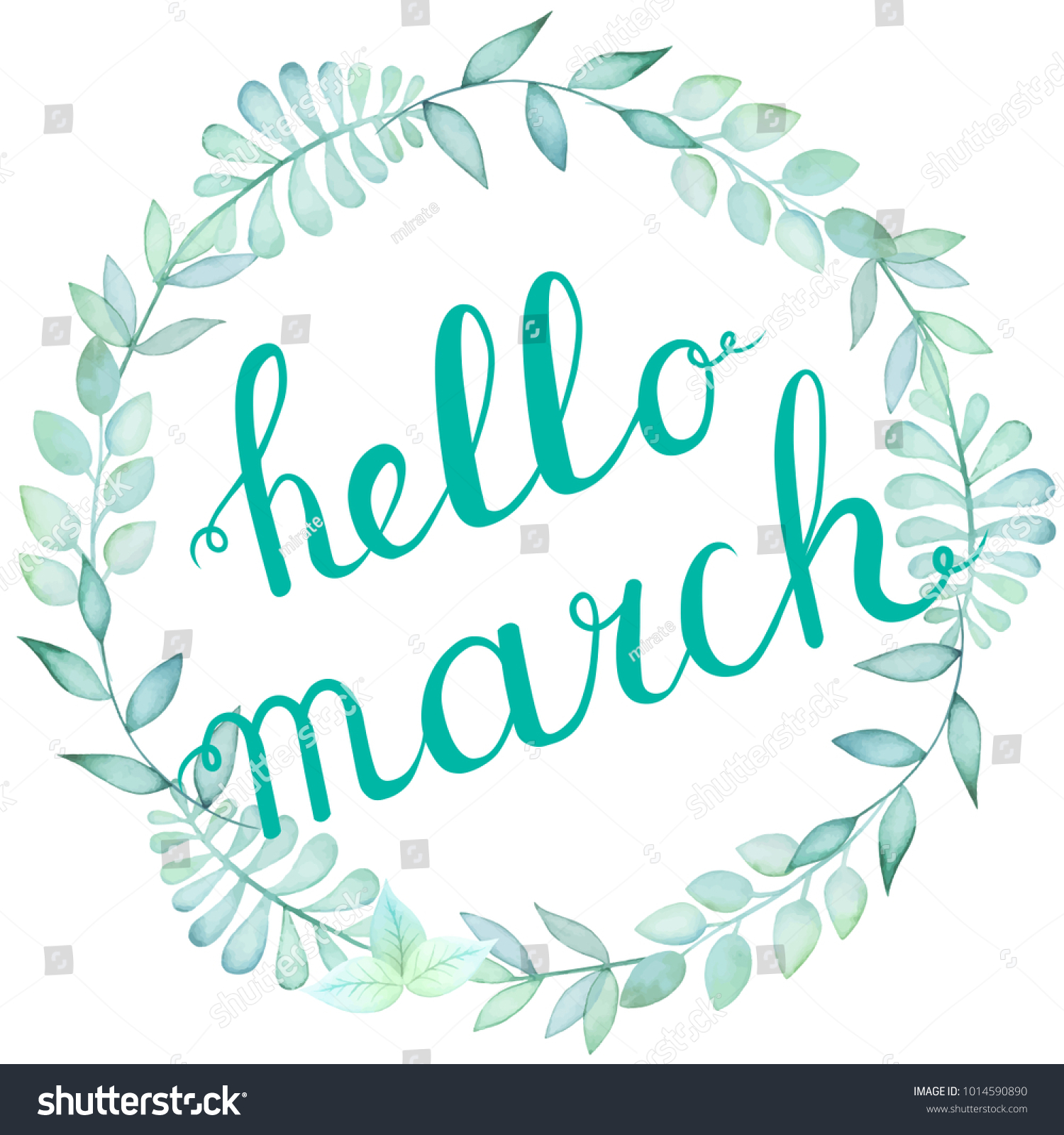 Hello March Ink Calligraphy Phrase In Watercolor Leaves Wreath. Nice  Welcome Spring Greeting Card Or