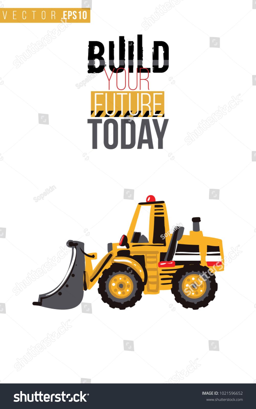 Vector Toy Bulldozer Motivational Text Build Stock Vector (Royalty ...