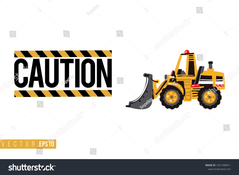Vector Toy Bulldozer Motivational Text Caution Stock Vector (Royalty ...