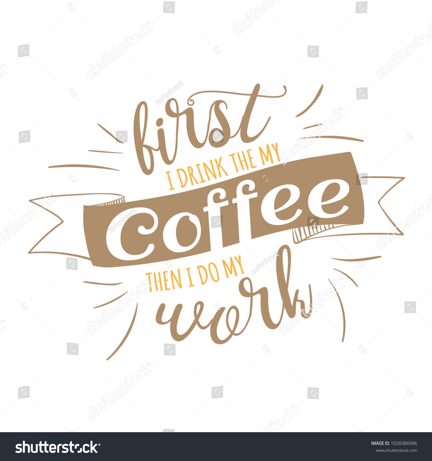 First Drink My Coffee Do My Stock Vector Royalty Free 1028386996