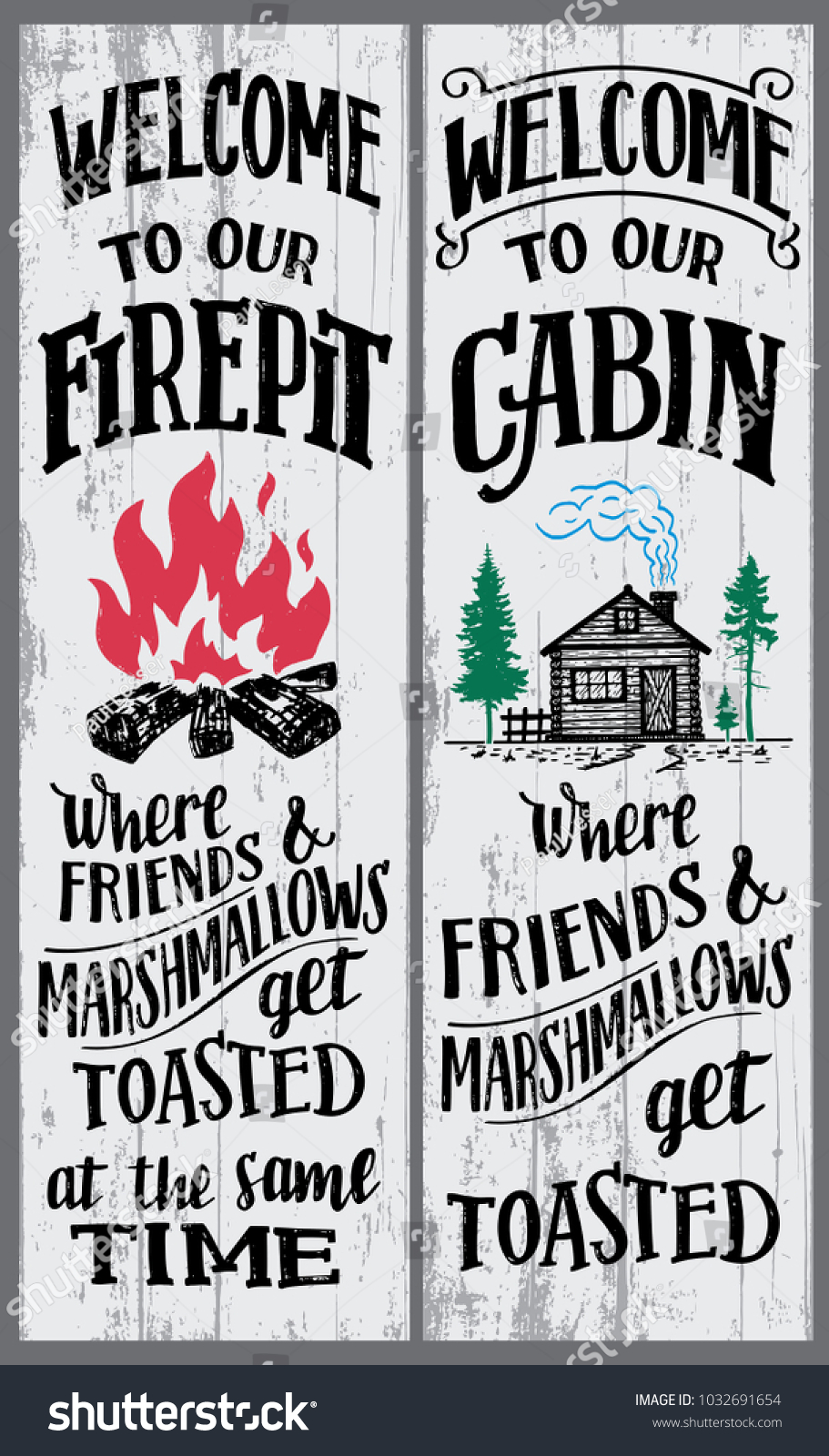 Welcome to our firepit and cabin signs set. Where friends and marshmallows  get toasted. - Welcome Our Firepit Cabin Signs Set Stock Vector (Royalty Free