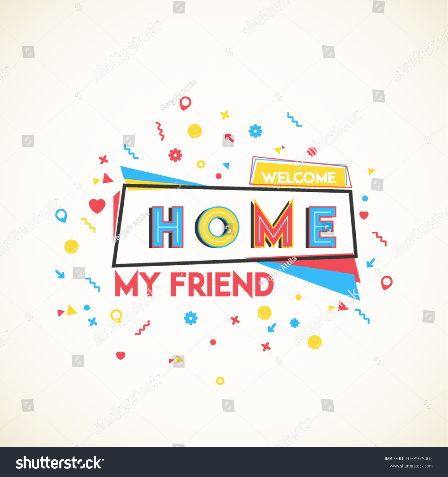 Welcome home my friend greeting card stock vector 1038976402 welcome home my friend greeting card with vivid shapes and forms flat design kristyandbryce Image collections