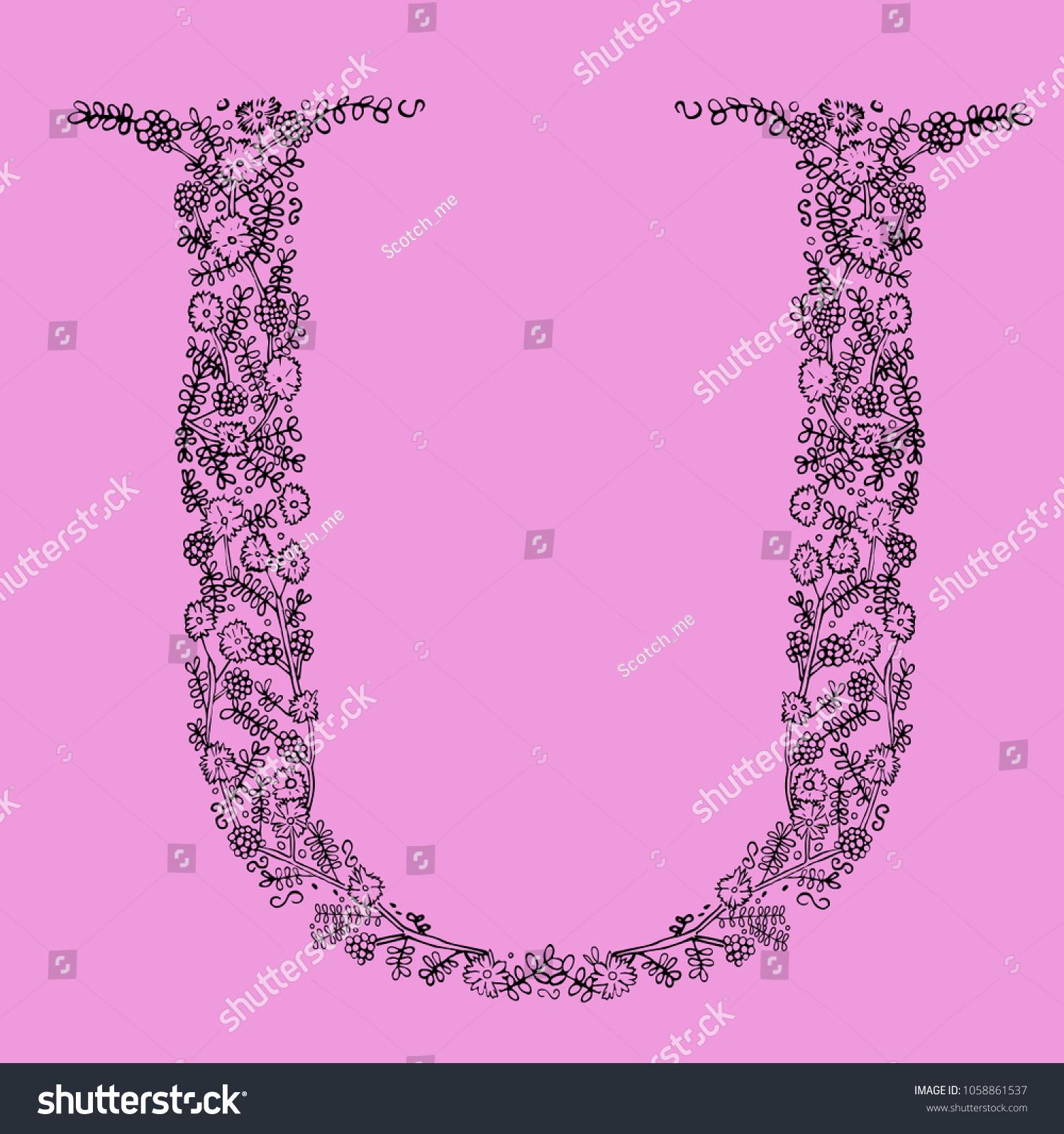 Flower Type Letter U Hand Drawn Stock Vector 1058861537 - Shutterstock