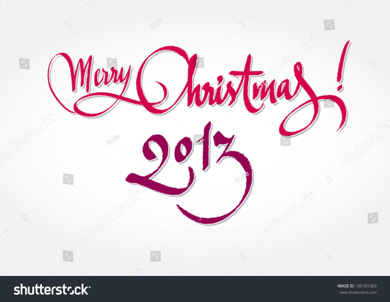 Merry Christmas 2013 Original Handwritten Calligraphy