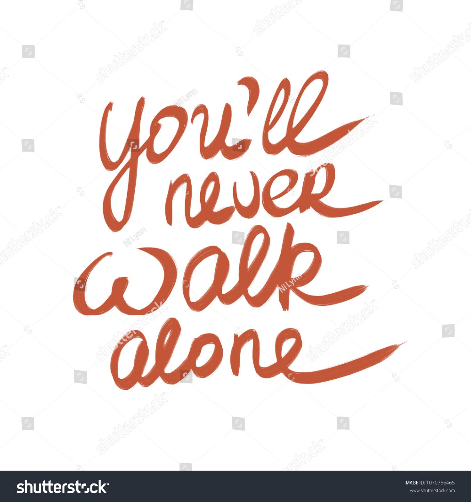 Handwritten Phrase Youll Never Walk Alone Stock Illustration