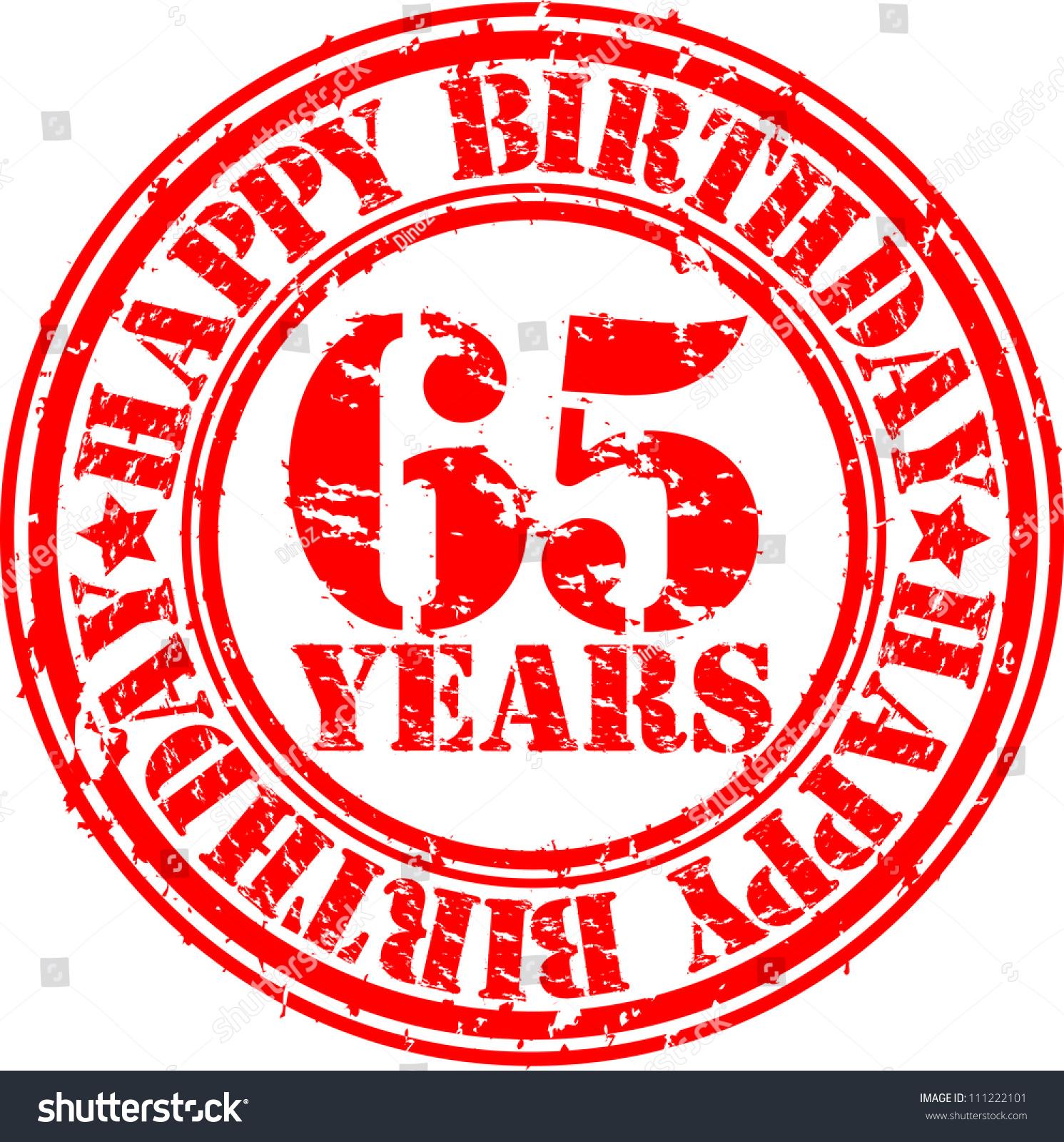 Grunge 65 Years Happy Birthday Rubber Stock Vector