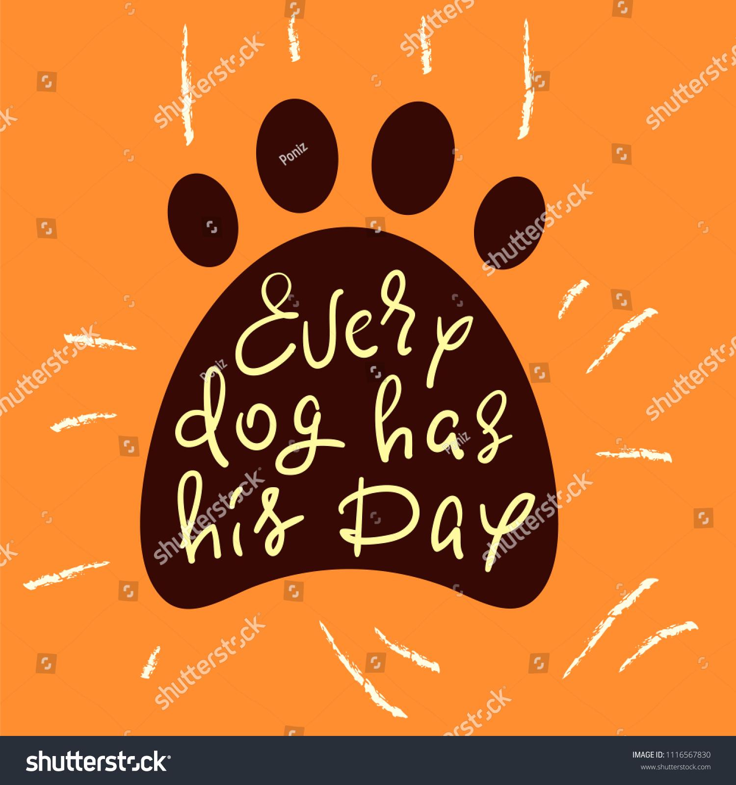 Every Dog Has His Day Handwritten Stock Vector 1116567830 Shutterstock