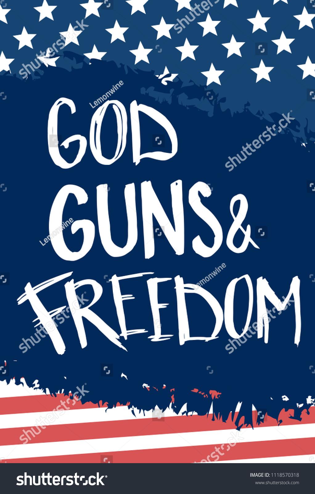 God Guns Freedom 4 July America Stock Vector Royalty Free 1118570318