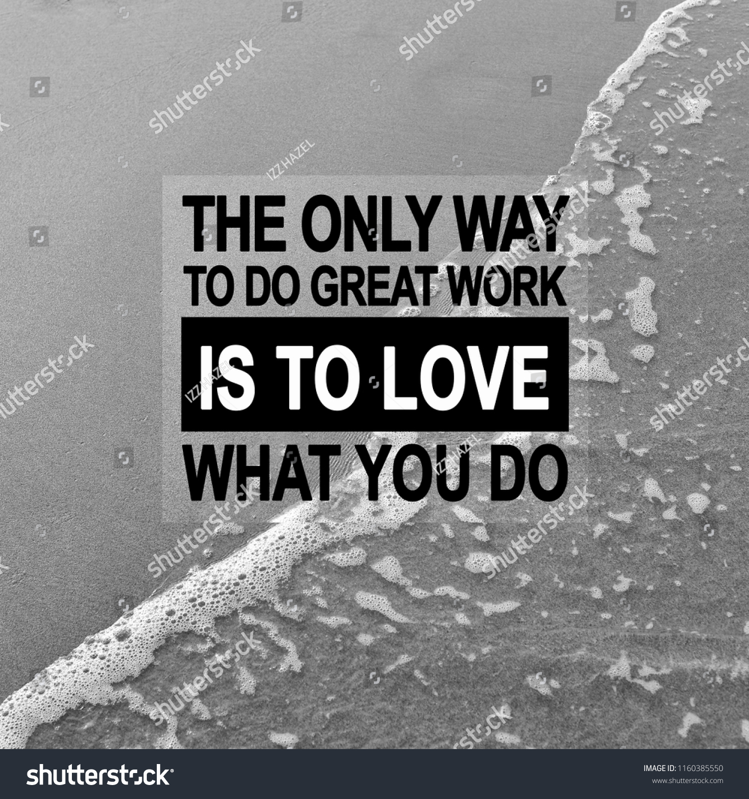 Motivational and inspirational quotes with background of water beach the only way to do great work is to love what you do black and white photography
