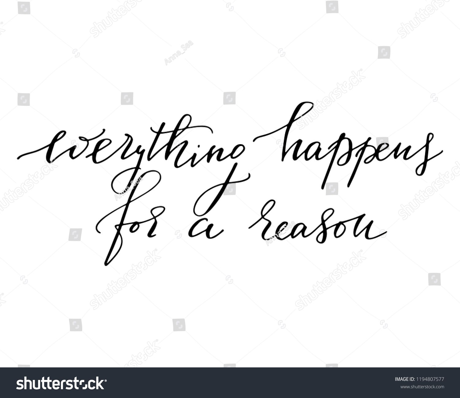 Everything Happens Reason Motivational Quote Handwritten Stock