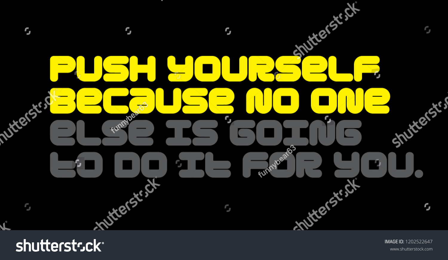 Royalty Free Stock Illustration Of Push Yourself Because No One Else
