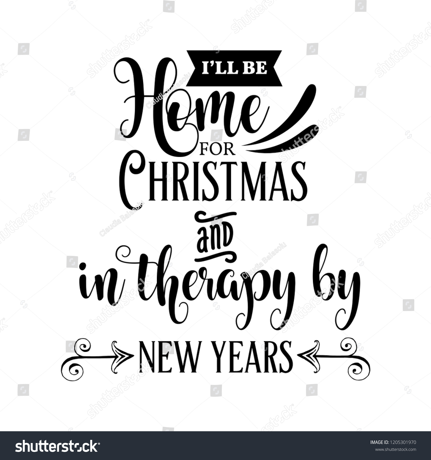 Funny Christmas Quote Ill Be Home Christmas Stock Vector (Royalty ...