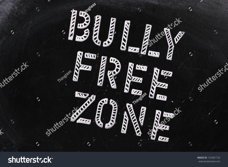 Words Bully Free Zone Chalk Stencil Stock Photo 133381733 ...