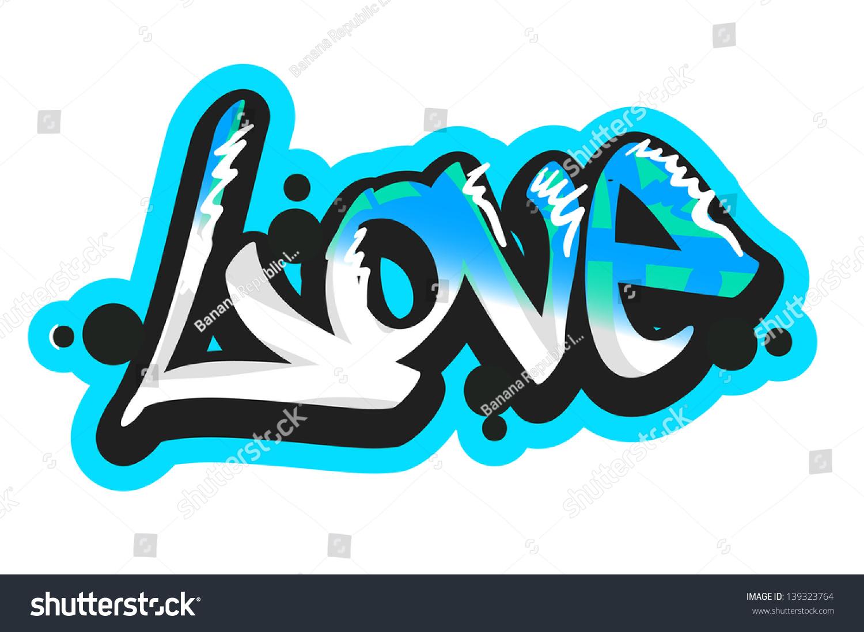 Graffiti art designs - Graffiti Vector Art Urban Design Element Love Word