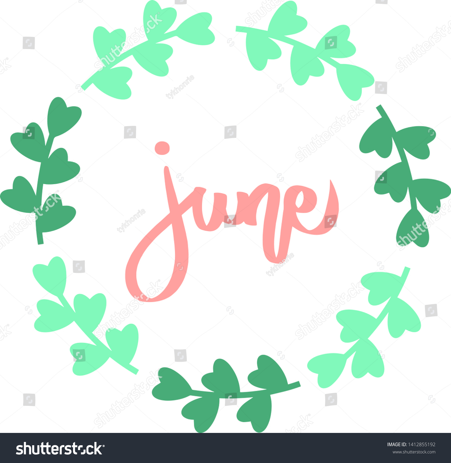 June lettering print text, green flora circle frame. Summer minimalistic illustration. Isolated calligraphy phrase on white. Lovely handwritten holiday slogan, irish patric leaves clovers border.
