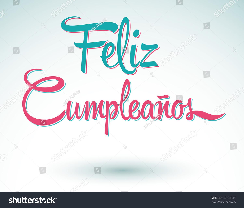 ... Birthday Spanish Text - Vector Lettering - 142244911 : Shutterstock