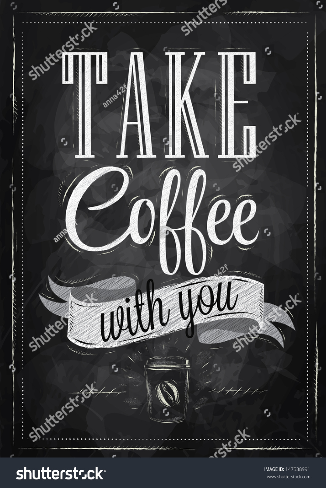 Poster Lettering Take Coffee With You Stylized Drawing Chalk On
