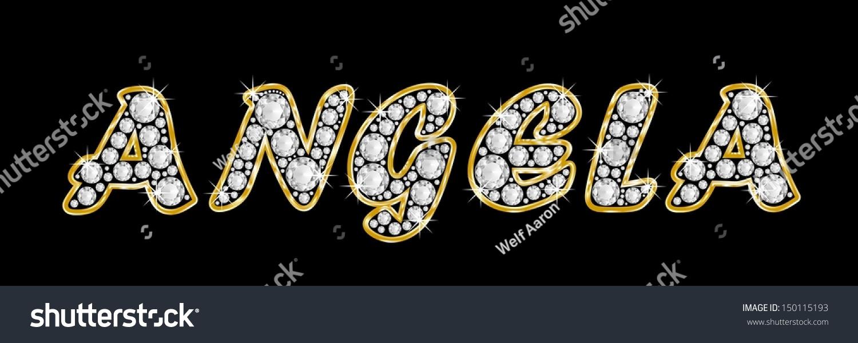 The Girl Female Name ANGELA Made Of A Shiny Diamonds Style Font Brilliant Gem