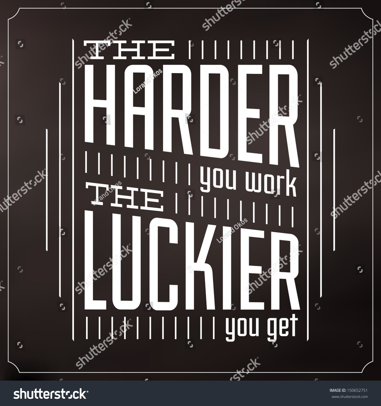the harder you work the luckier you become essay The harder i work, the luckier i get  and the harder you work, the luckier you seem to get  the harder you try to become the opposite of your parents,.