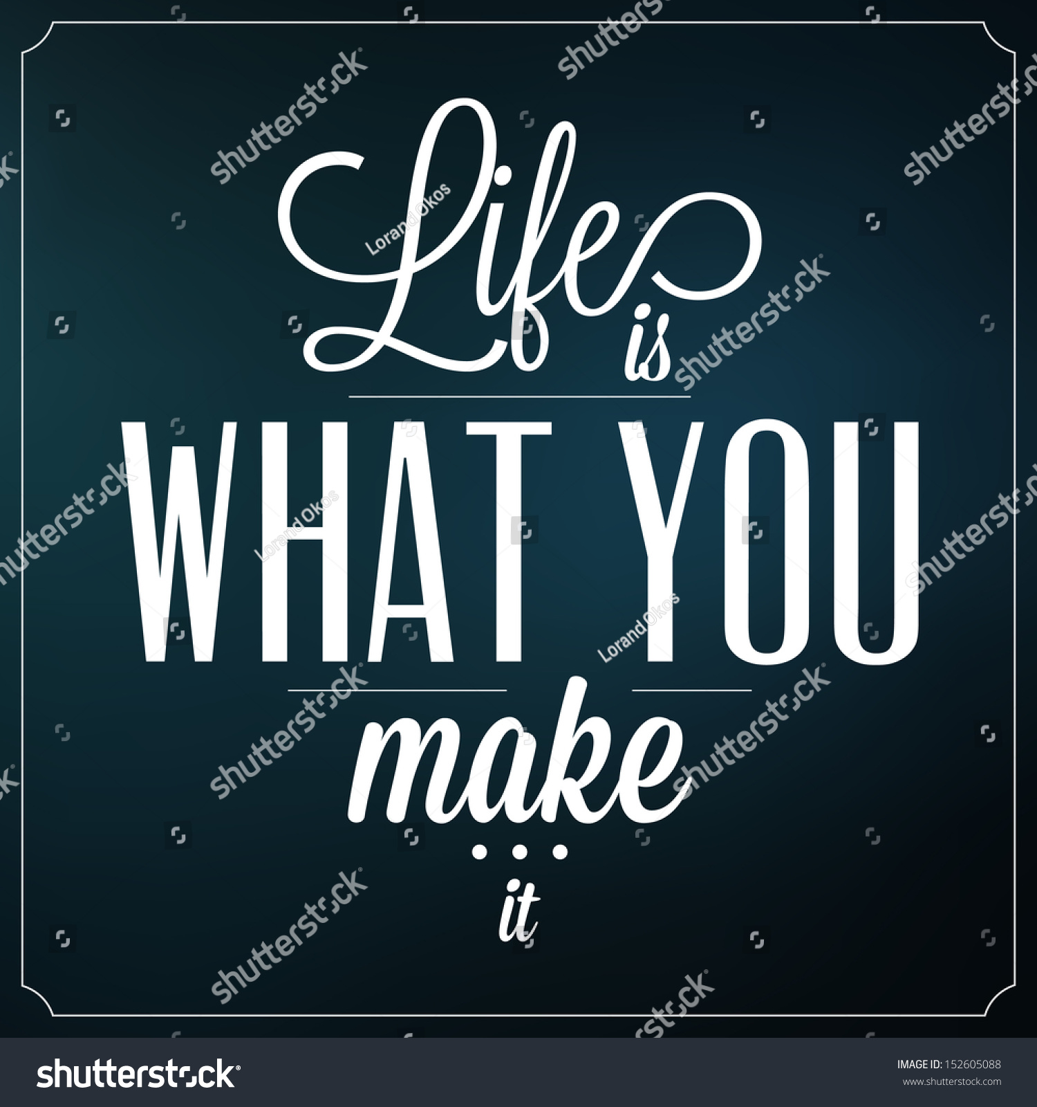 Make A Quote Picture Life What You Make Quote Typographic Stock Vector 152605088