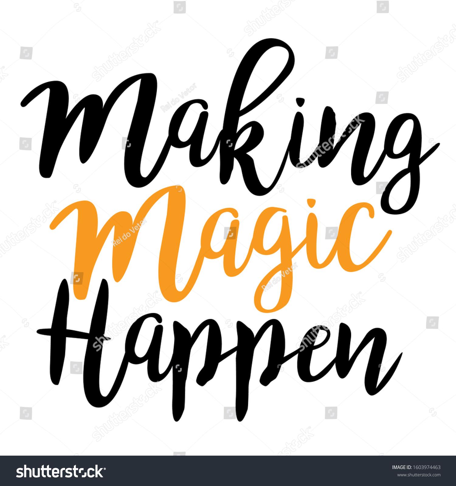 Making Magic Happen Text Tshirt Print Stock Vector Royalty Free 1603974463