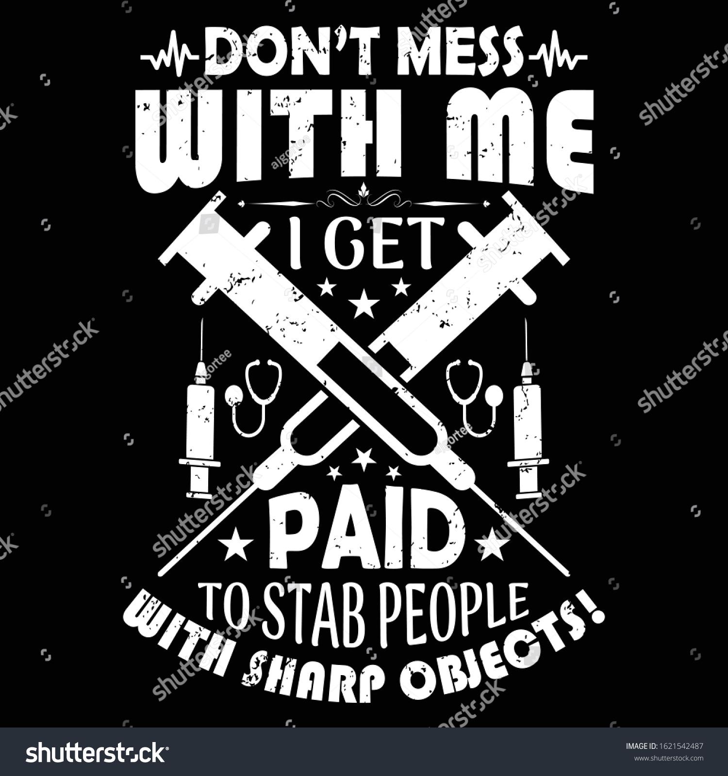 Nurse Saying Design Dont Mess Me Stock Vector Royalty Free 1621542487