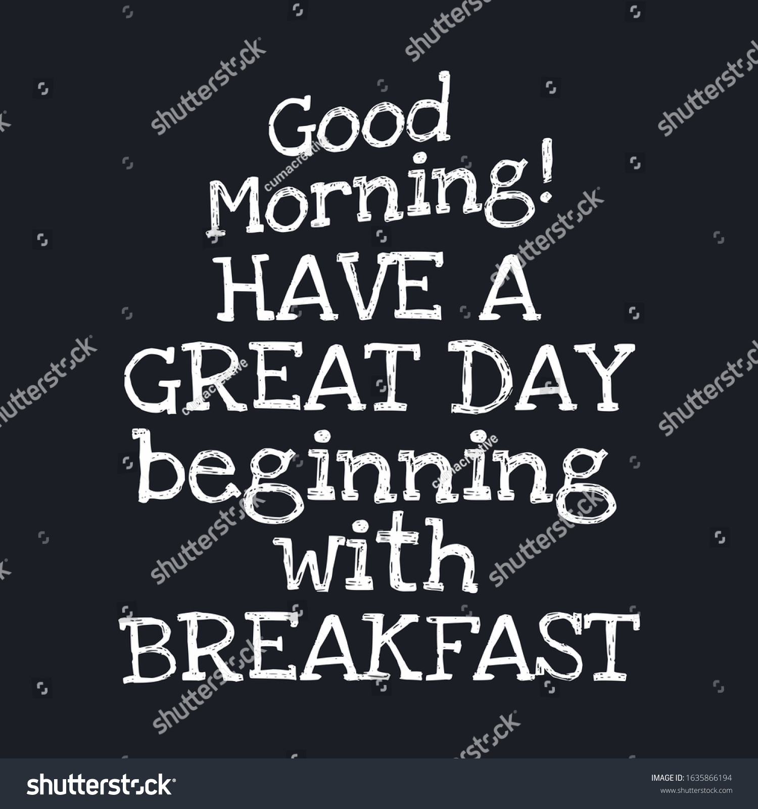 Good Morning Have Great Day Beginning Stock Vector Royalty Free 1635866194