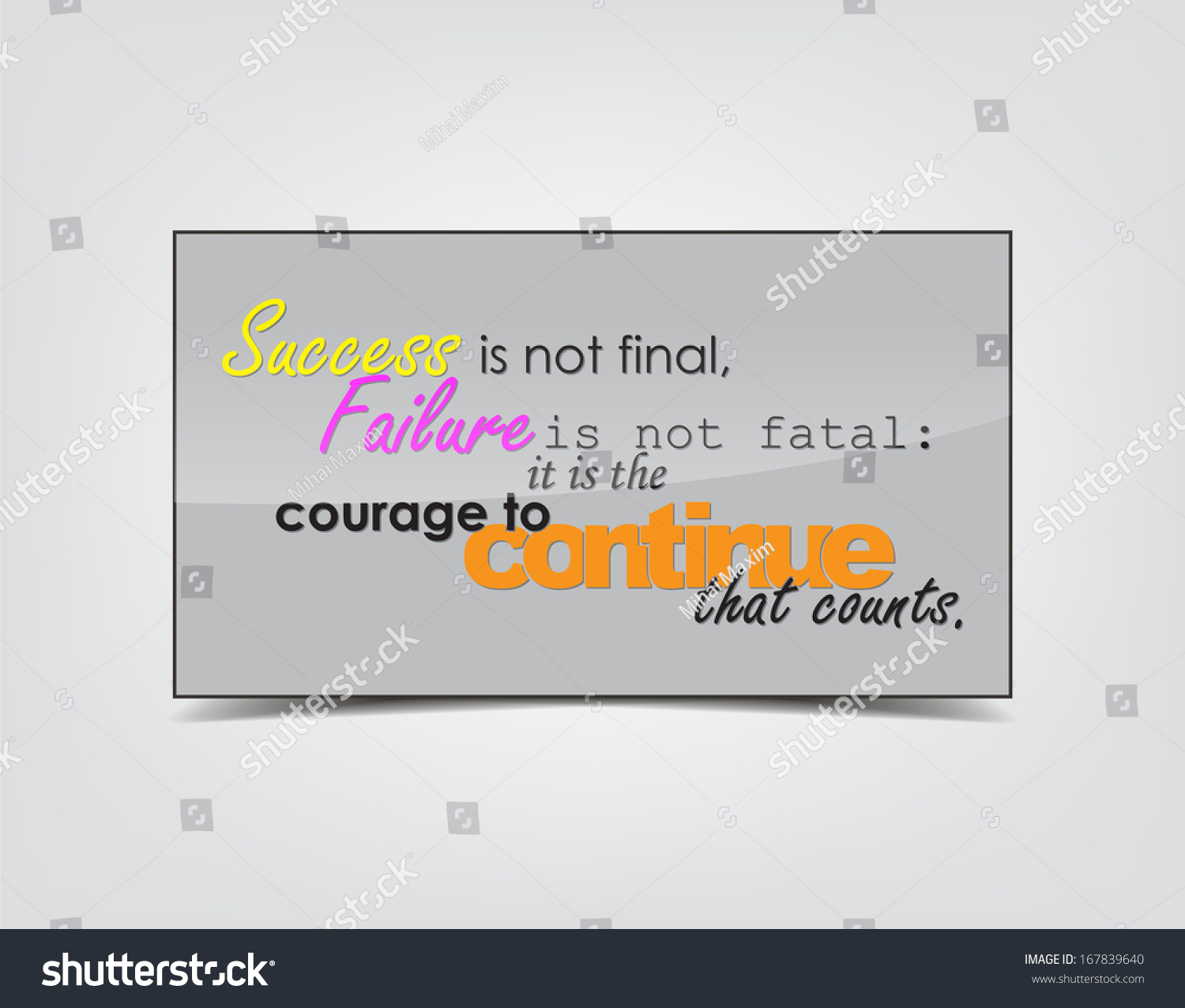 Inspirational Quotes About Failure: Success Is Not Final, Failure Is Not Fatal: It Is The