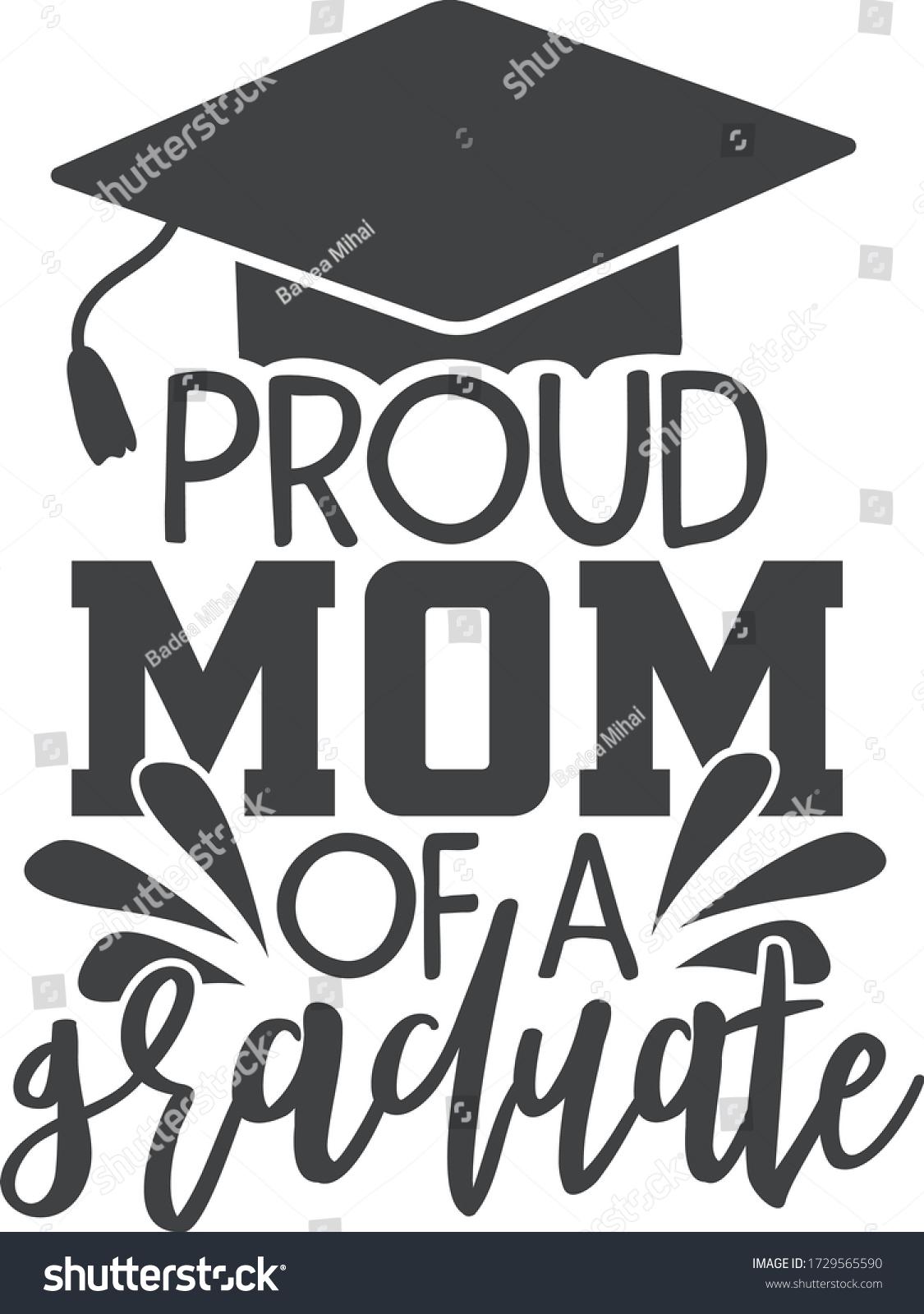 Proud Mom Graduate Graduation Quote Stock Vector Royalty Free 1729565590