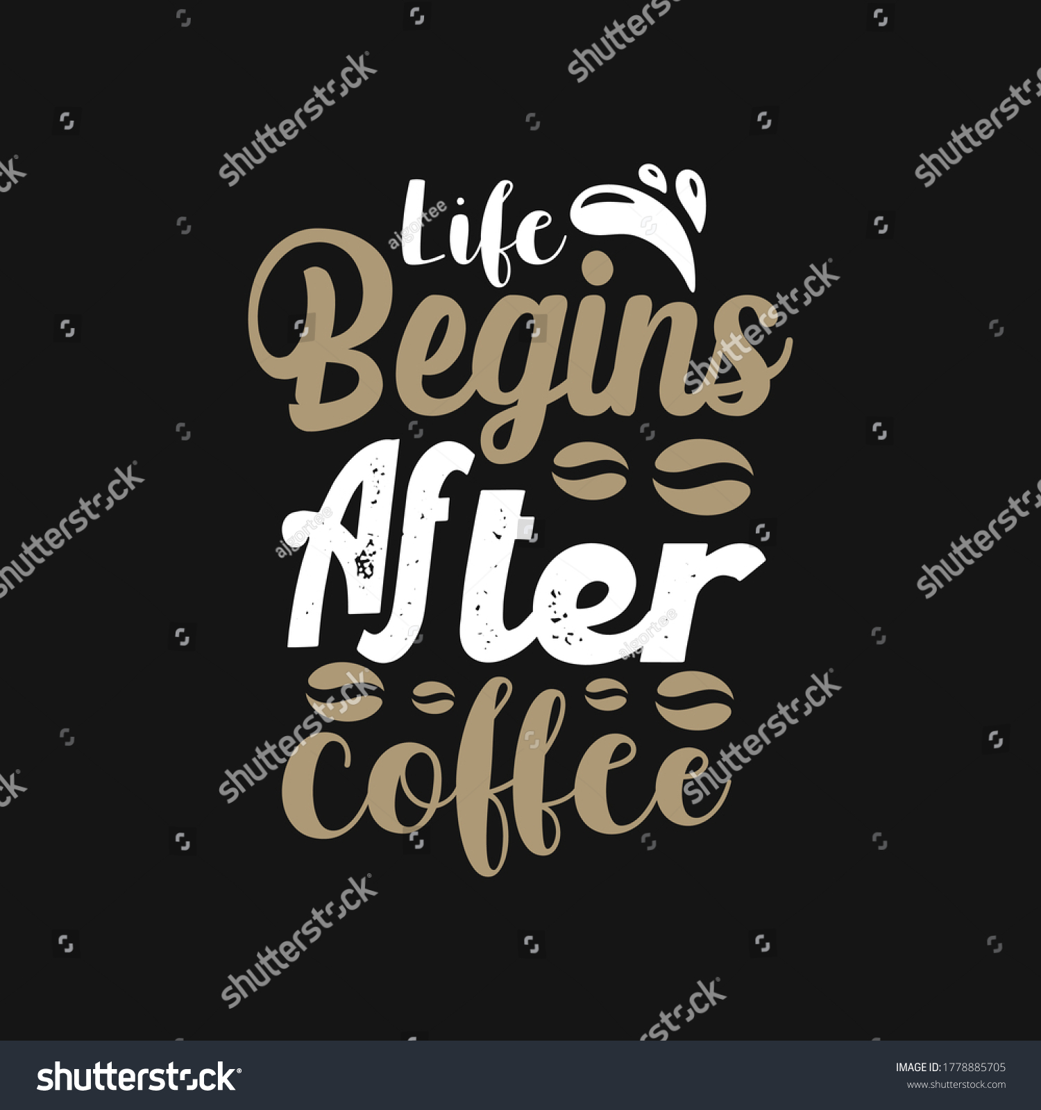 Life Begins After Coffee Coffee Quotes Stock Vector Royalty Free 1778885705