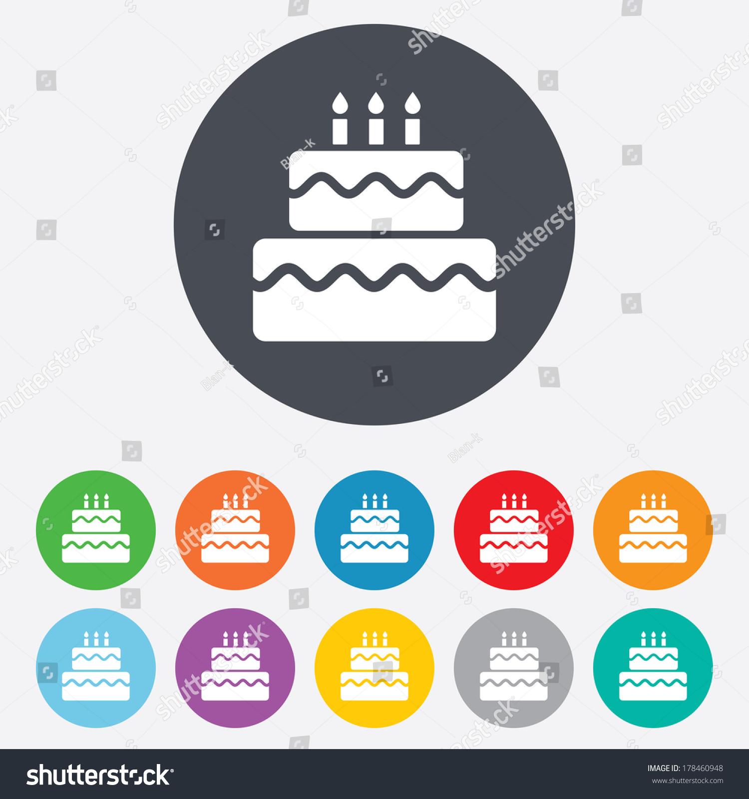 Birthday cake sign icon. Cake with burning candles symbol. Round ...