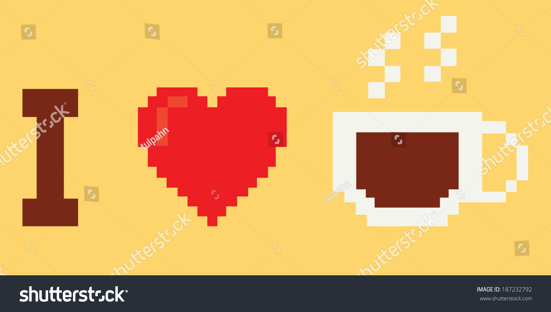 i love coffee pixel art style stock vector illustration 187232792 shutterstock. Black Bedroom Furniture Sets. Home Design Ideas