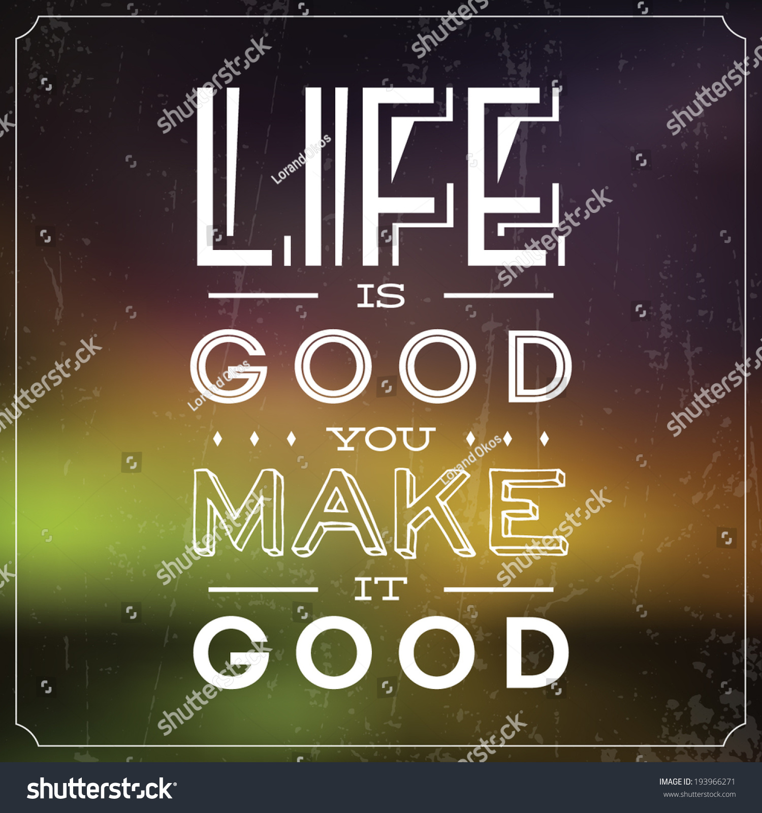 Good Quote About Life Life Good You Make Good Quote Stock Vector 193966271  Shutterstock