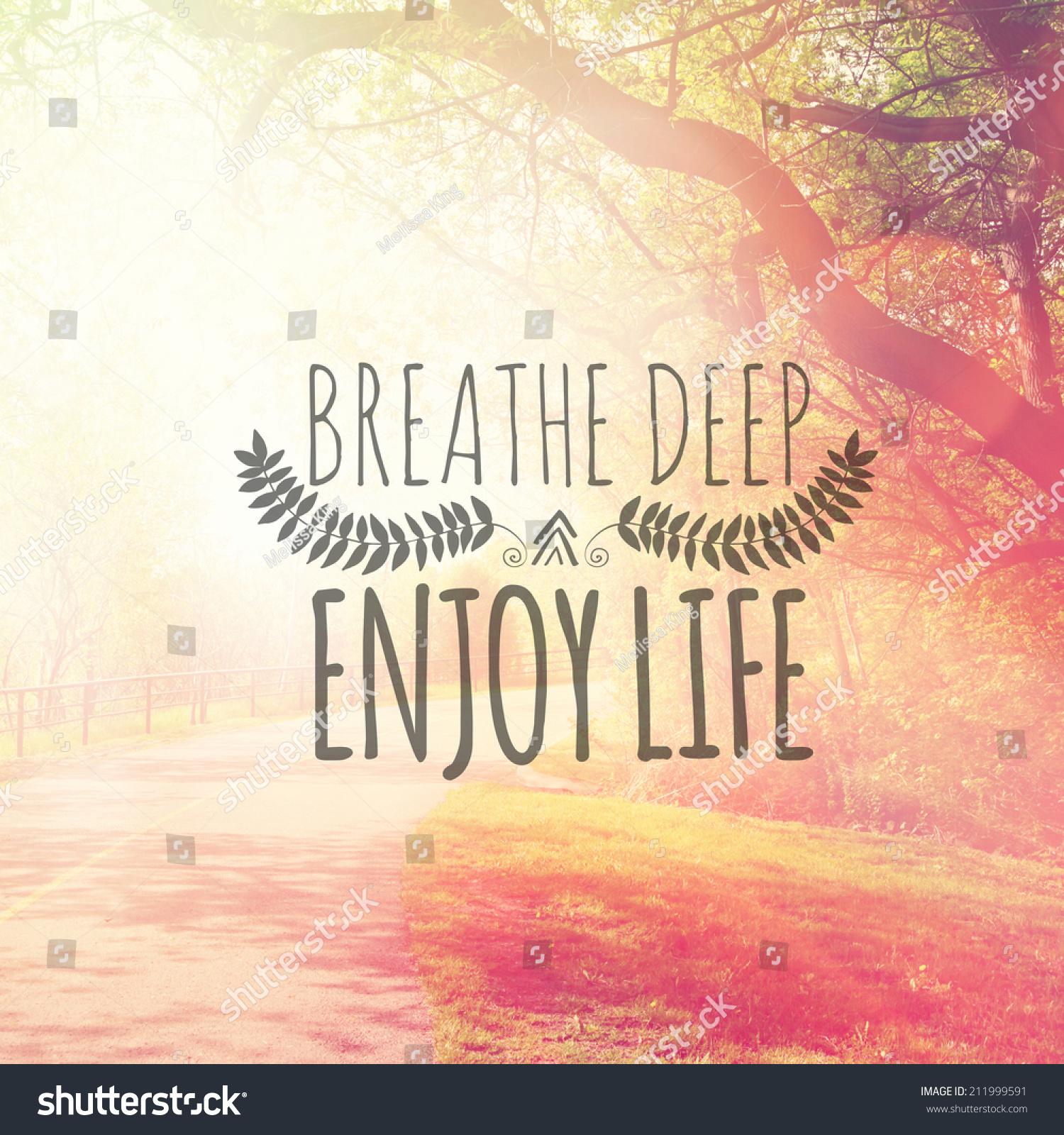 Deep Quotes About Enjoying Life