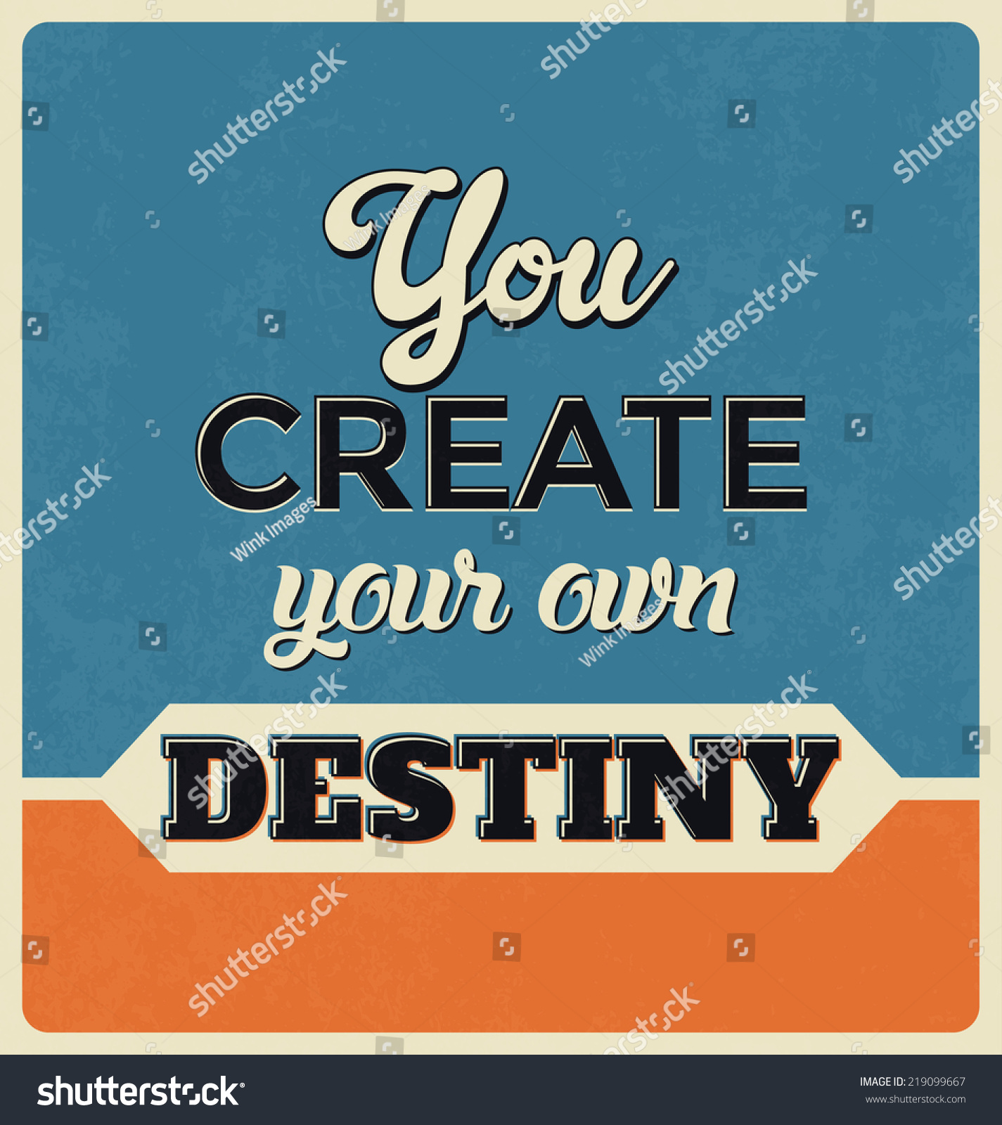 Poster design your own - Retro Typographic Poster Design You Create Your Own Destiny