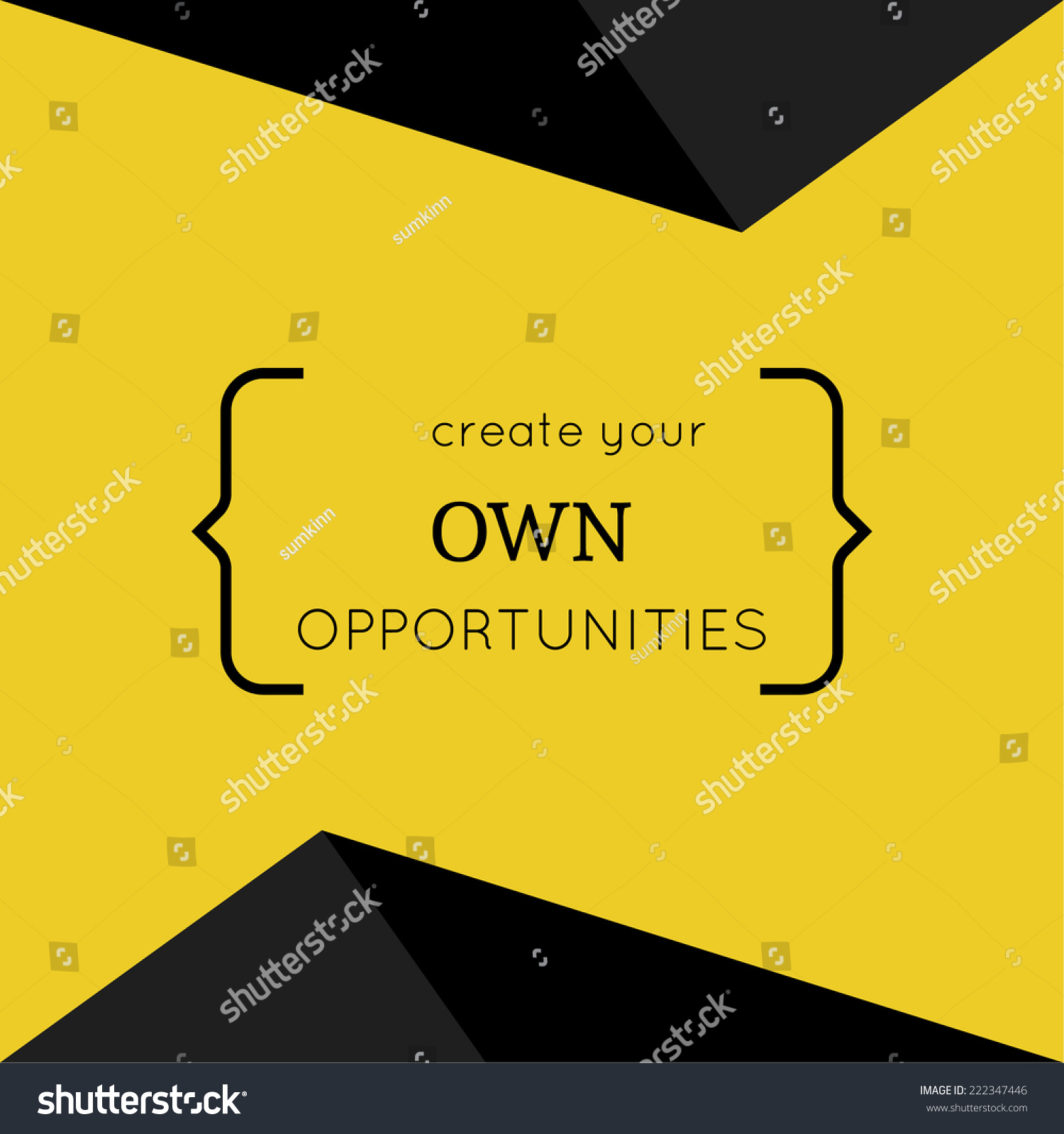 Create Your Own Quote Inspirational Quote Create Your Own Opportunities Stock Vector