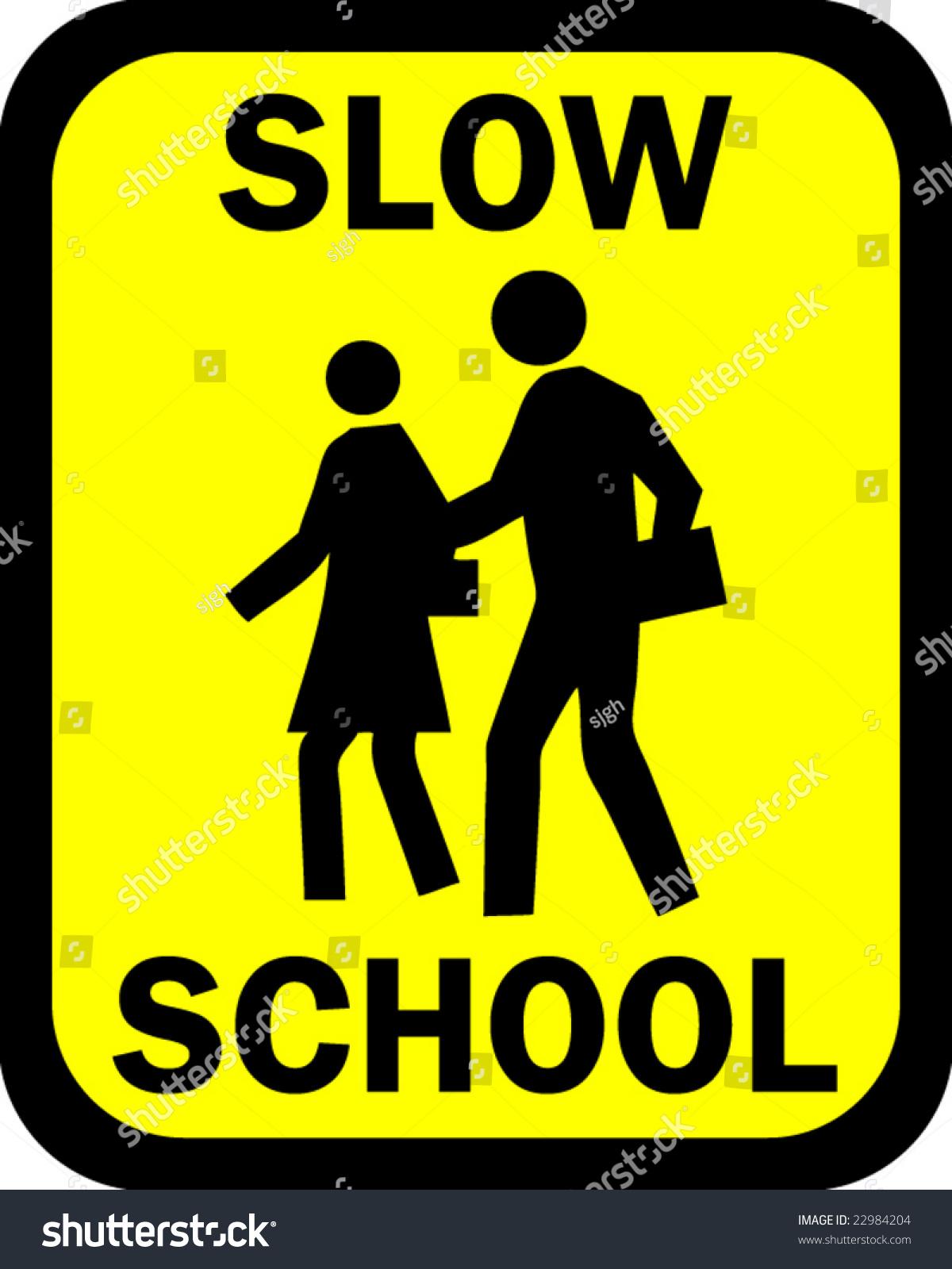 Vector Sign Yellow Slow School Ahead Stock Vector 22984204 ...